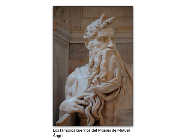 Los famosos cuernos del Moisés de Miguel Ángel