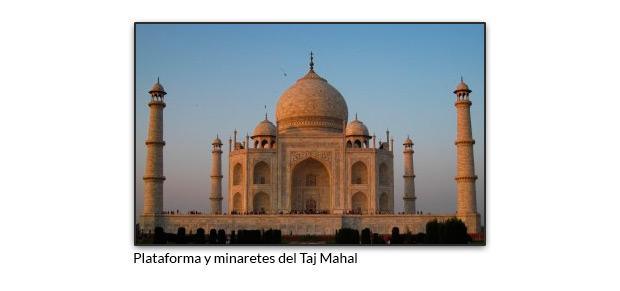 Plataforma y minaretes del Taj Mahal