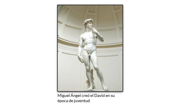 Miguel Ángel creó el David en su época de juventud