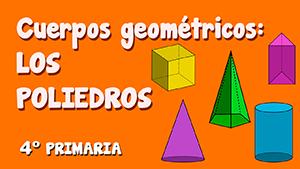 Cuerpos geométricos: los poliedros