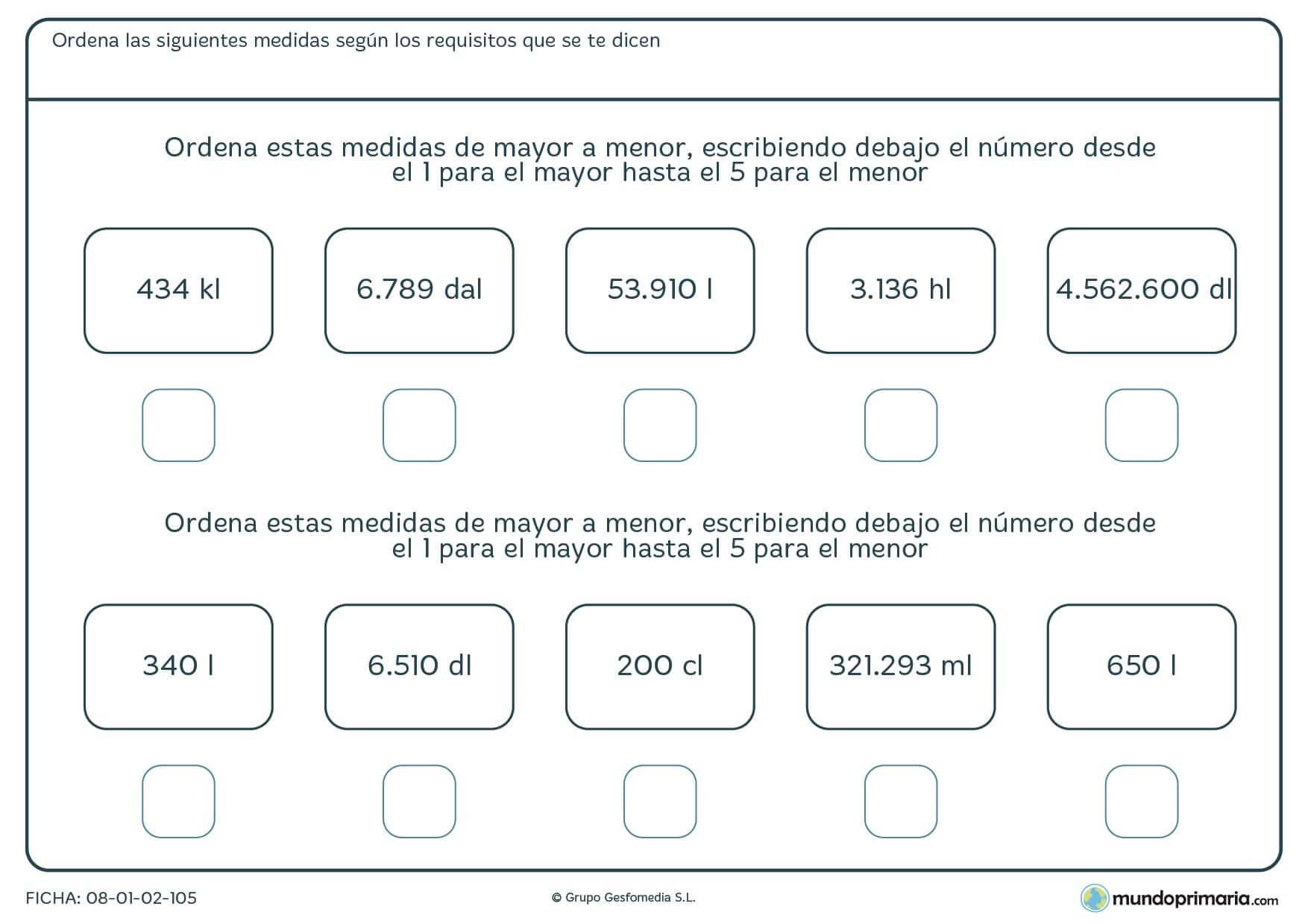 Ficha de capacidades de mayor a menor. Te damos 5 cantidades en diferentes unidades y has de colocarlas de mayor a menor.