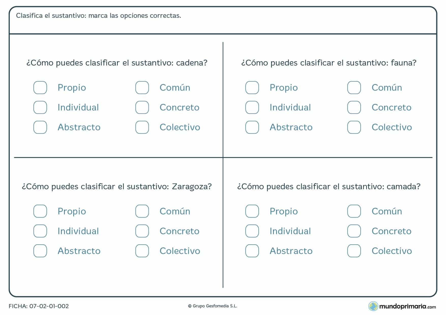 Ficha de clasificar sustantivos en propios,concretos,individuales,colectivos,etc,marcando una x sobre la respuesta correcta.