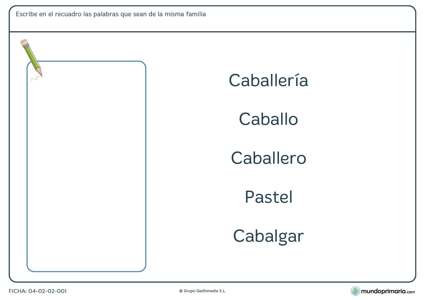 Ficha de familias de palabras en la que has de seleccionar entre varias palabras las que pertenecen a una misma familia.