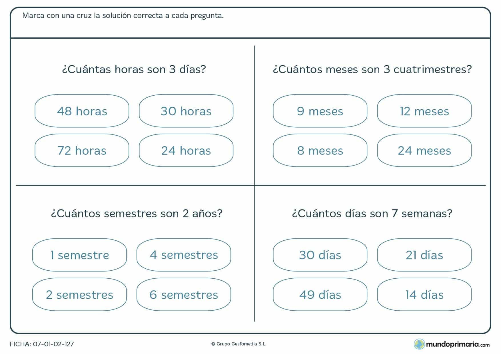 Ficha de horas y días y más unidades de tiempo. Haz la equivalencia y marca la respuesta correcta.