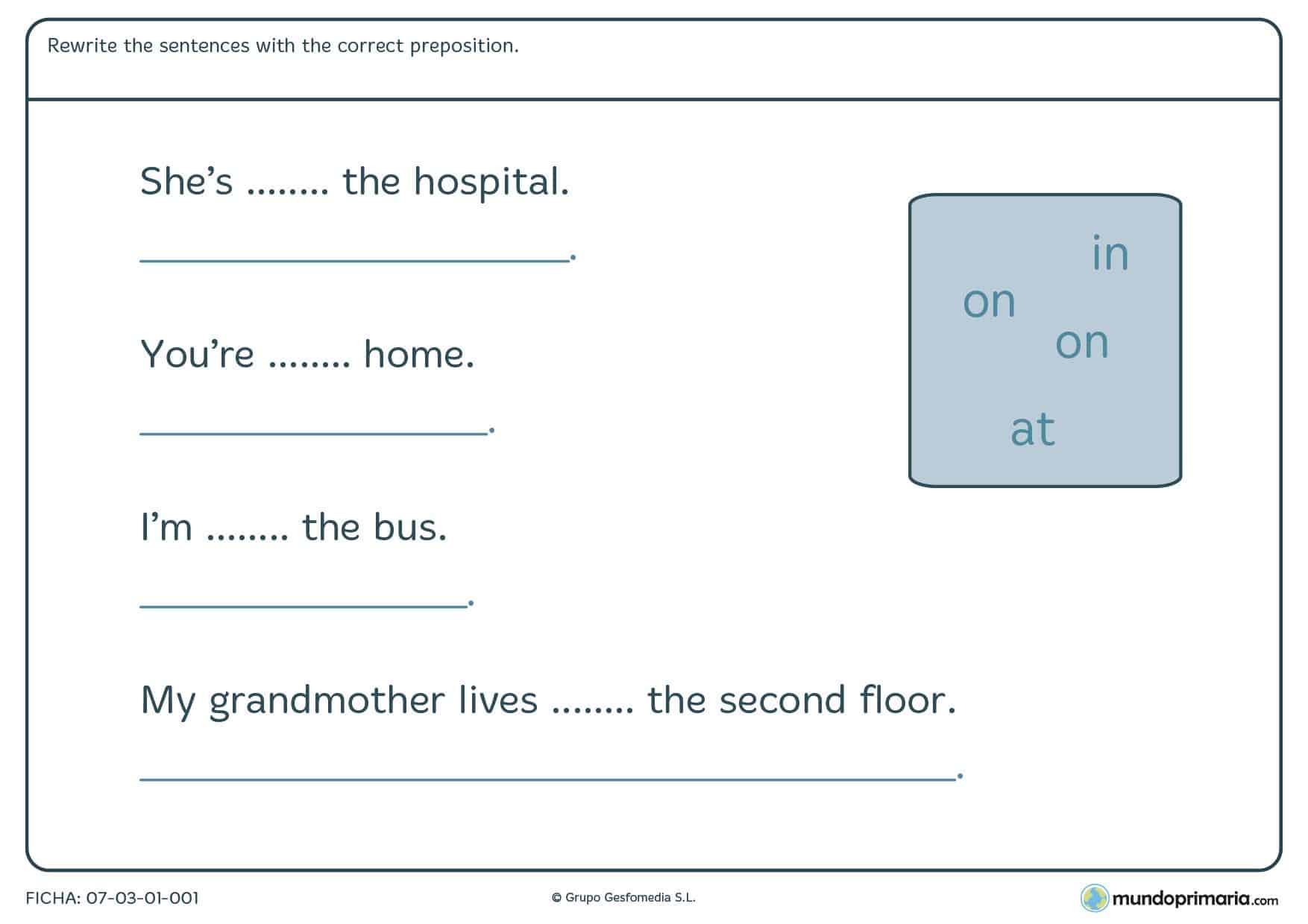 Ficha de las preposiciones en inglés en la que debes colocar en los espacios en blanco la preposición adecuada de las que te ofrecemos.