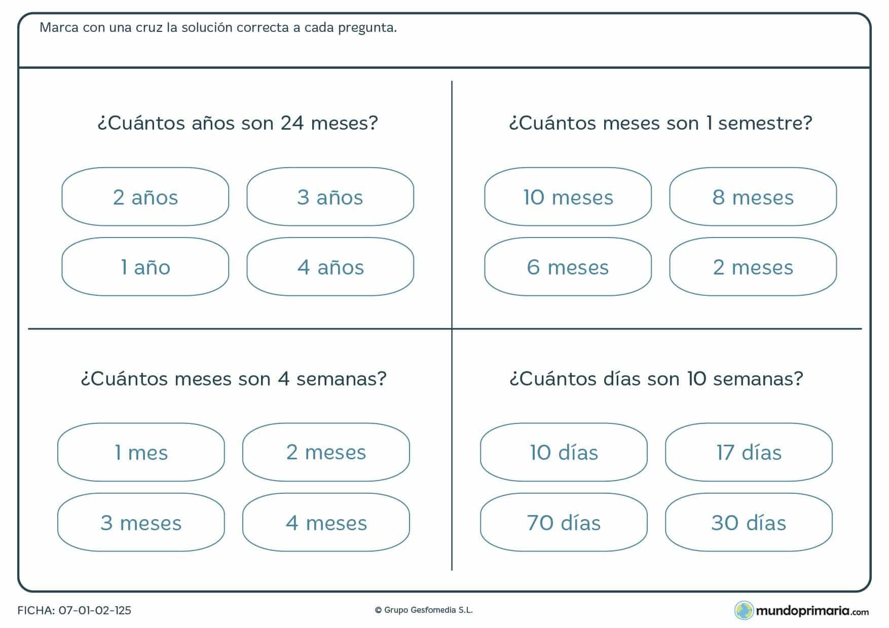 Ficha de medidas de tiempo en la que tienes que elegir la respuesta correcta a la equivalencia entre días, semanas y meses.