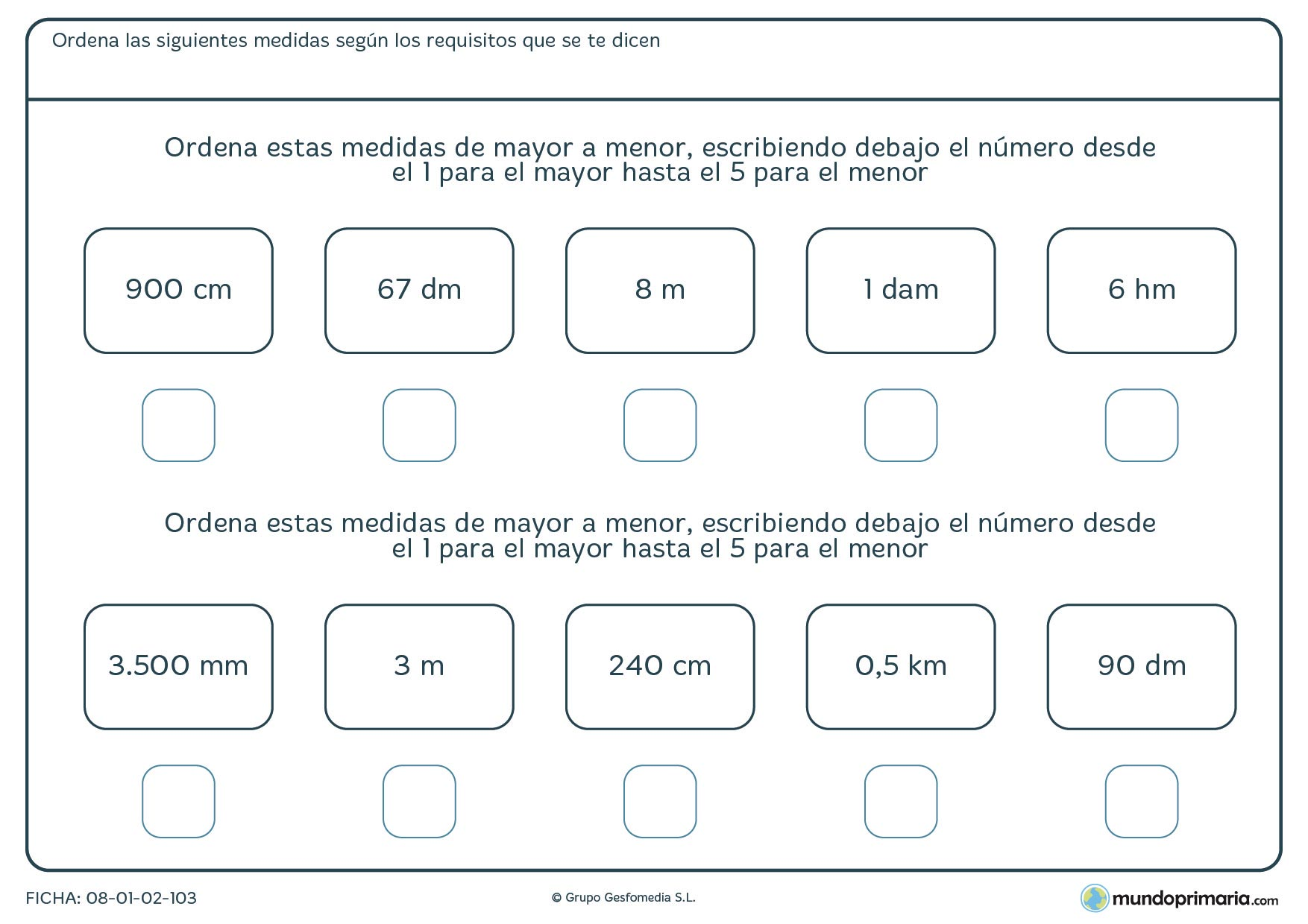 Ficha de ordenar medidas en la que debes rellenar la casilla en blanco con la posición que ocupa.