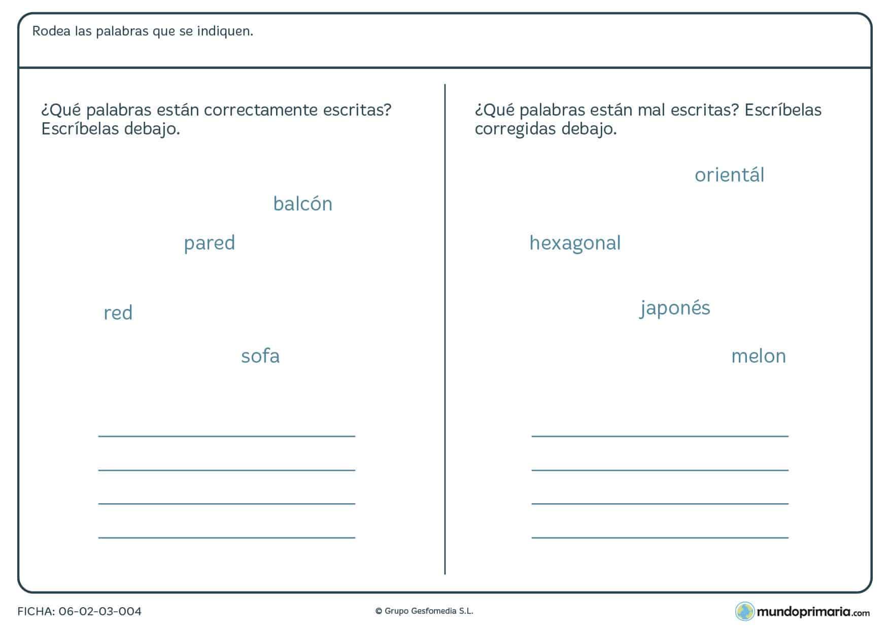 Ficha de palabras bien o mal escritas, corrige y escribe de nuevo las palabras según te pedimos.