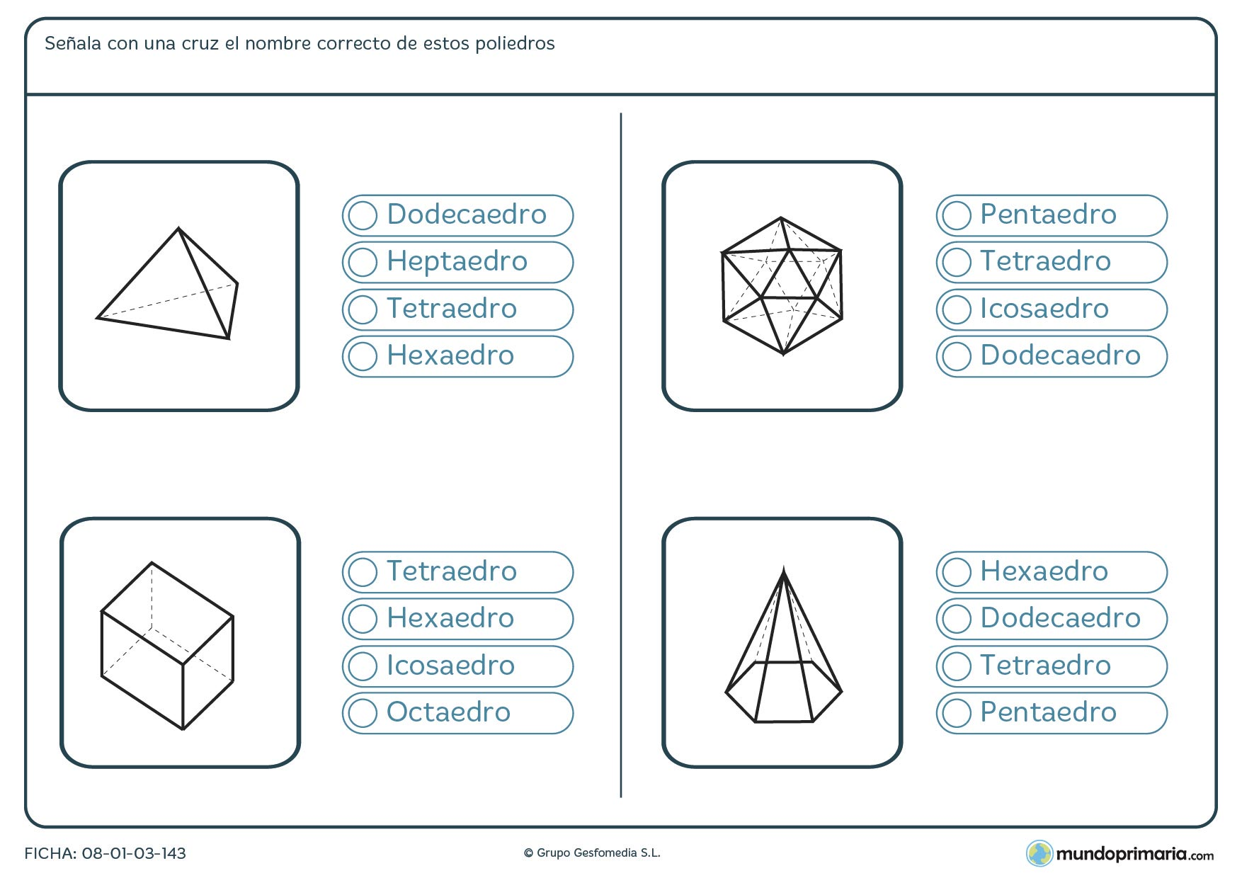 Ficha de poliedros en la que has de marcar el nombre correcto de los poliedros que aparecen.