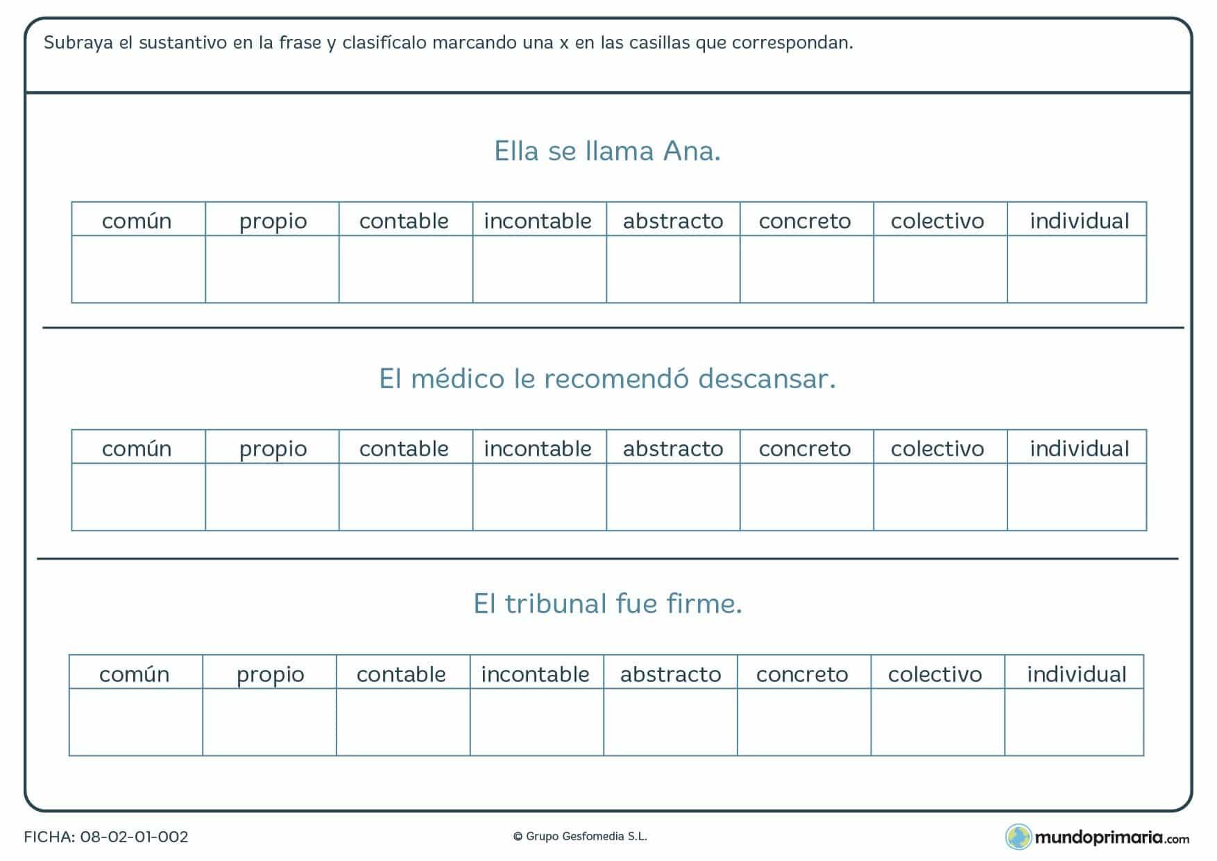 Ficha de reconocimiento de sustantivos y su clasificación, encuéntralo en la frase que te damos y marca su clase.