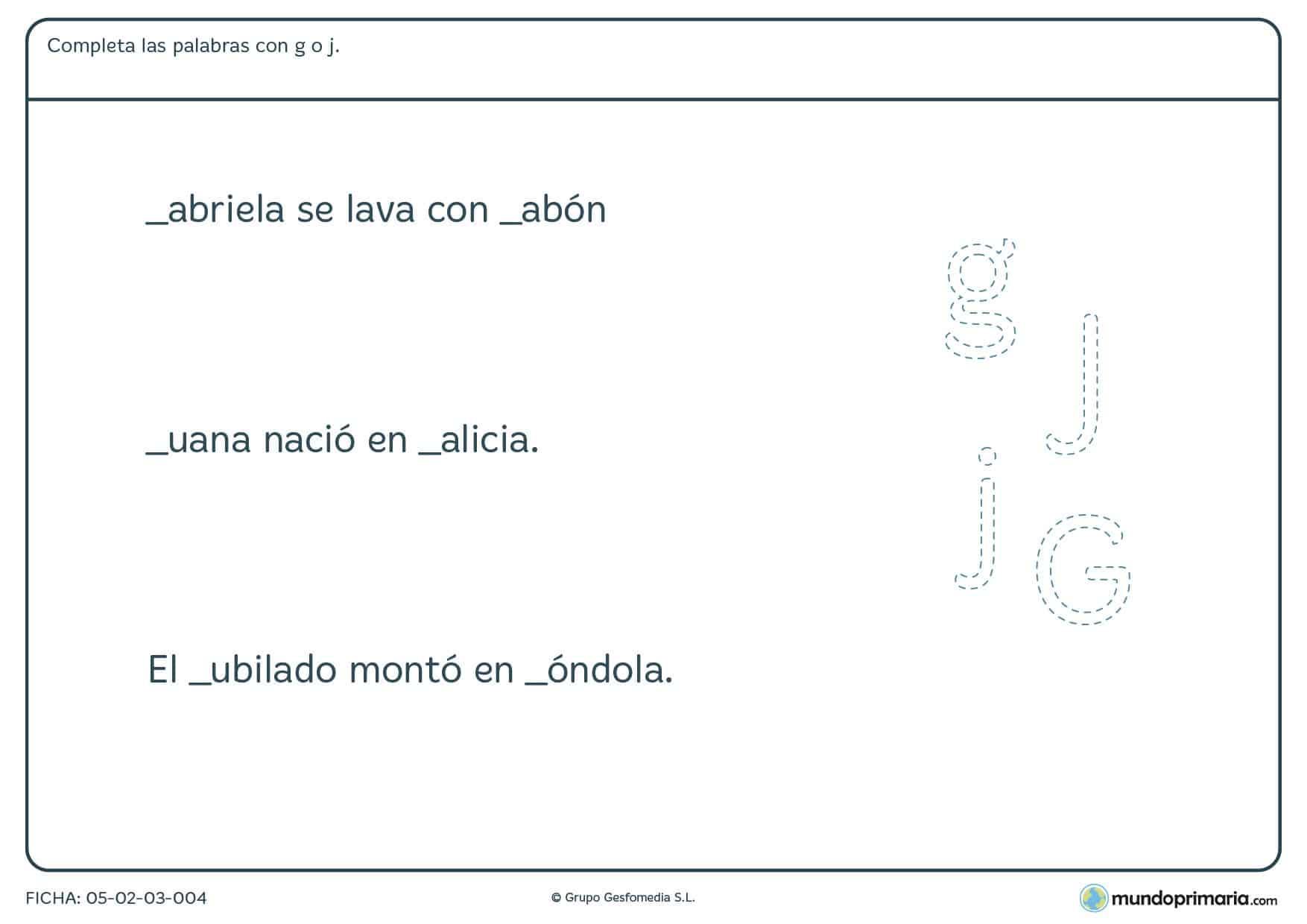 Ficha de rellenar con las letras g o j, escribe correctamente las letras en su espacio.