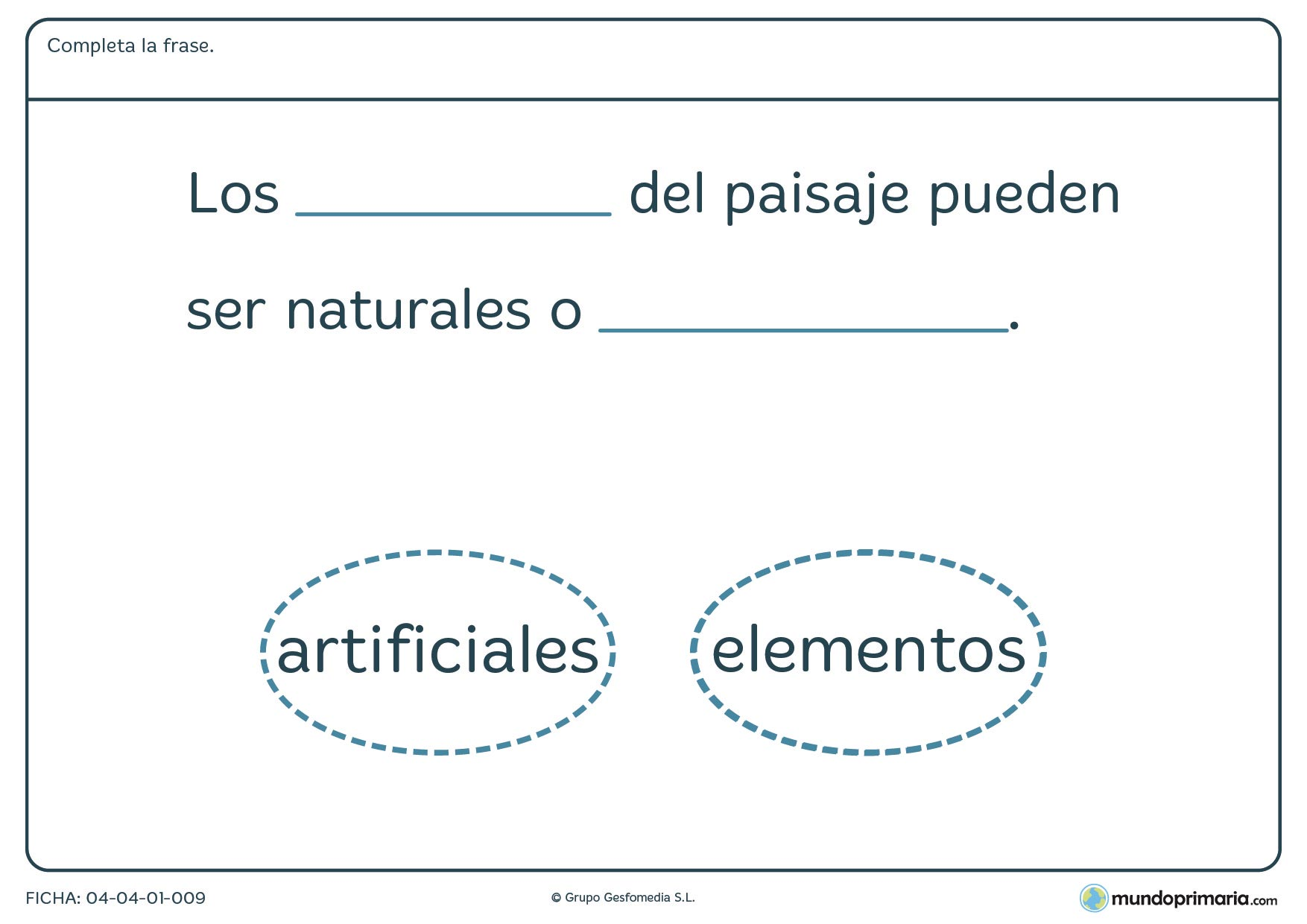 Ficha de elementos del paisajes en el que hay que completar la frase con las palabras proporcionadas y en el orden adecuado.