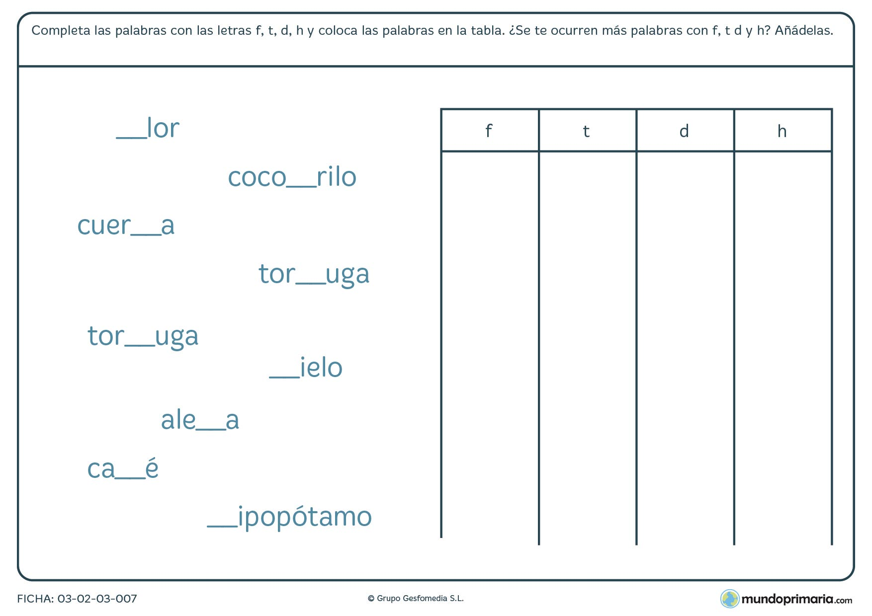 Ficha de las letras F T D y H para completar palabras y colocarlas en una tabla a rellenar.