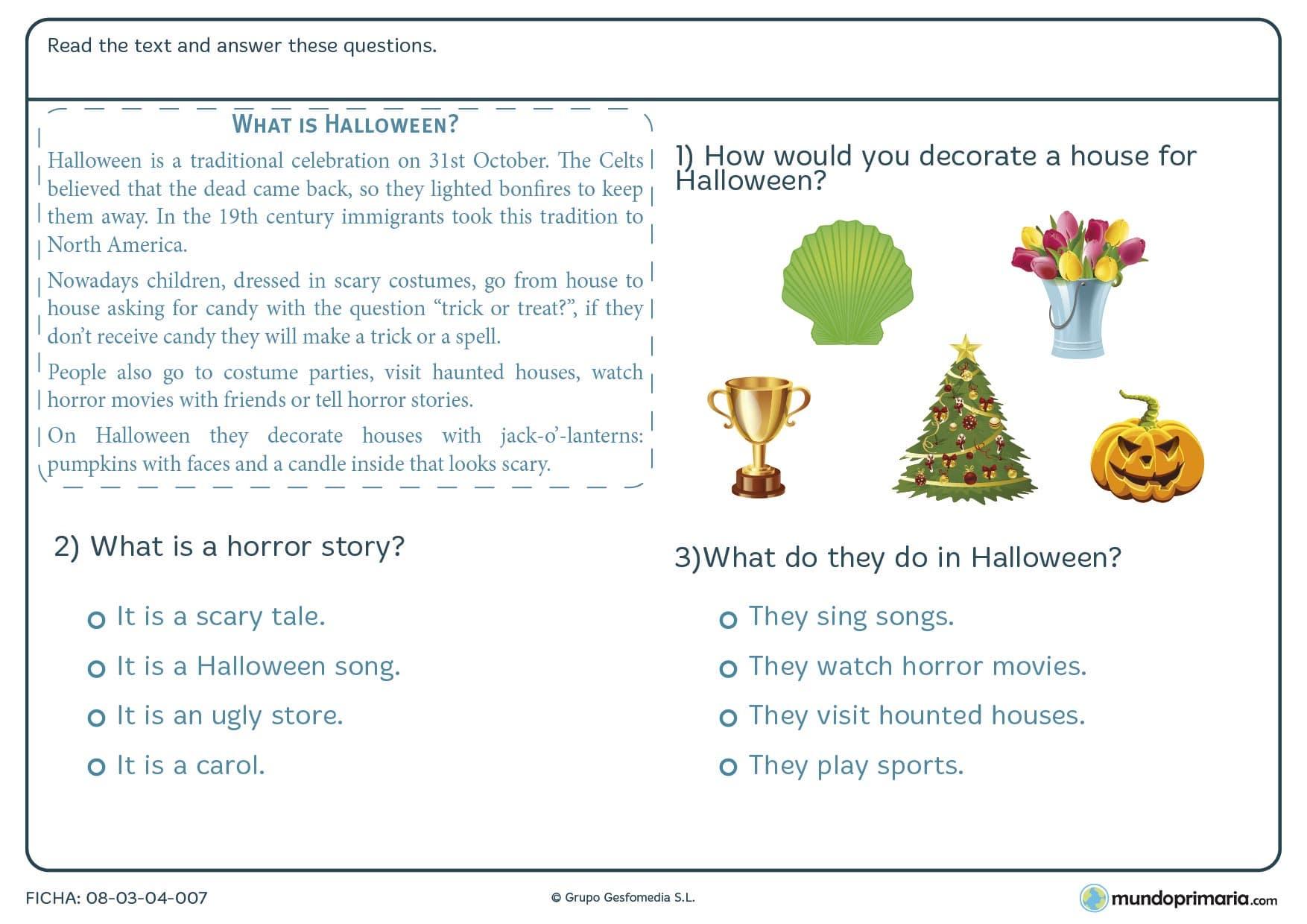 Ficha contestar preguntas sobre Halloween en la que tendrás, tras leer detenidamente el texto, responder a las preguntas de acuerdo con la información que aparece en dicho texto.