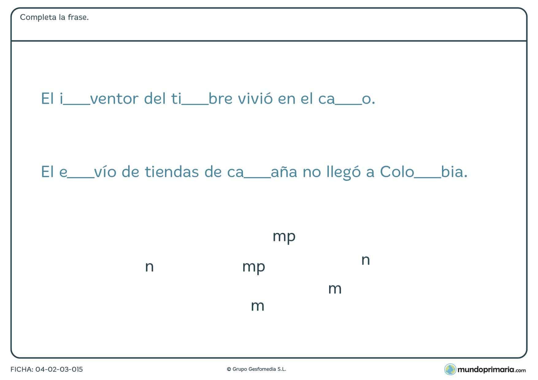 """Ficha de completar la frase con """"m"""", """"n"""" o """"mp"""" en la que debes completar las palabras con la partícula correcta para que la frase tenga sentido."""