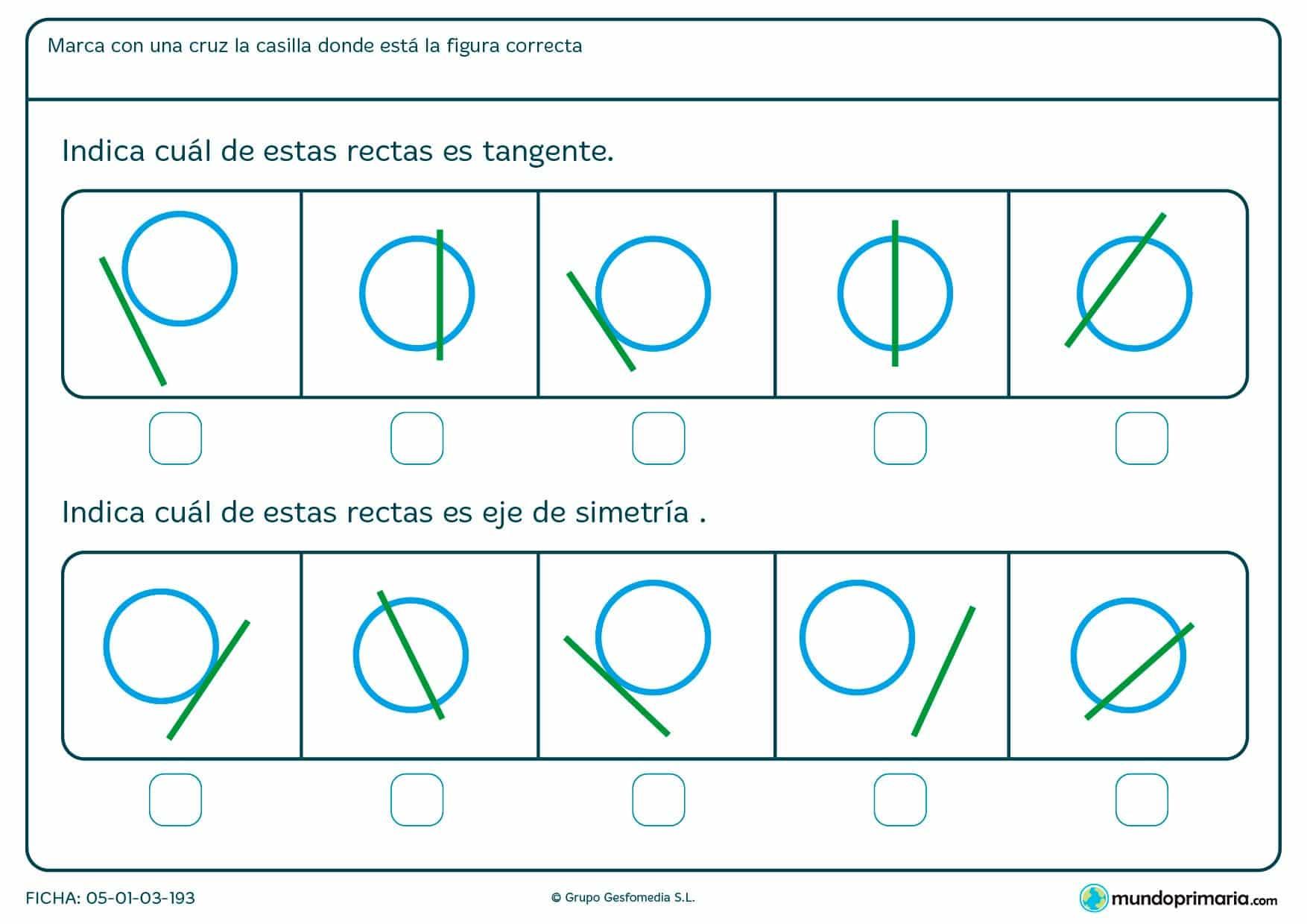 Haz una cruz en las figuras con eje de simetría o recta tangente