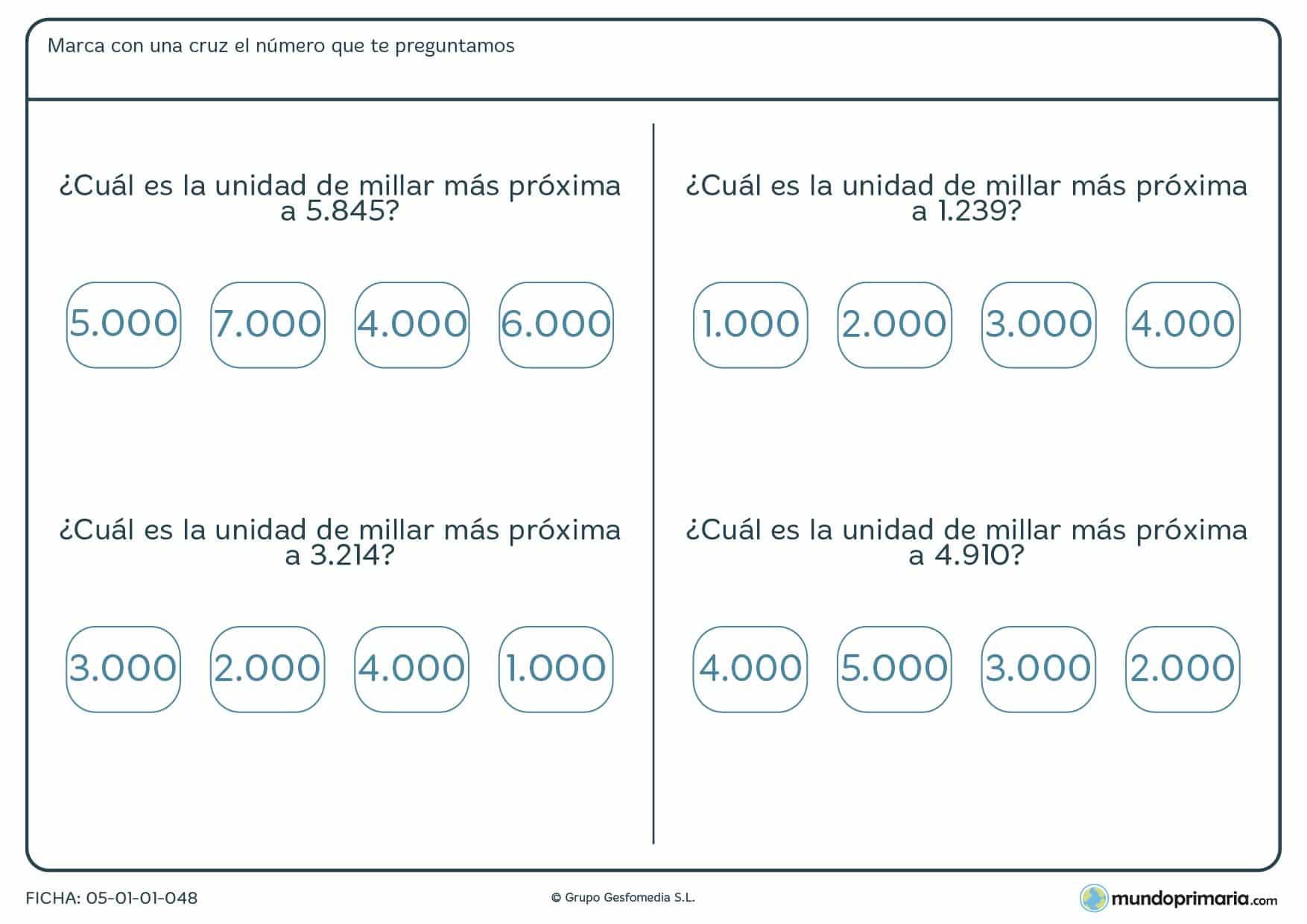 Ficha números y aproimaciones para marcar con una cruz la unidadde millar más próxima a unas cifras dadas.