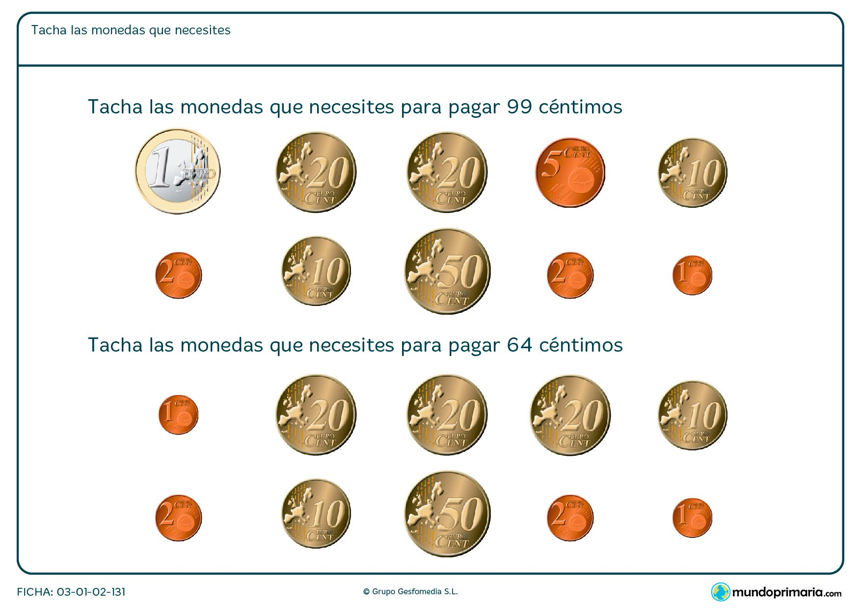 Ficha de qué monedas hacen falta en la que hay que elegir las monedas que necesitas para sumar una cantidad de dinero.