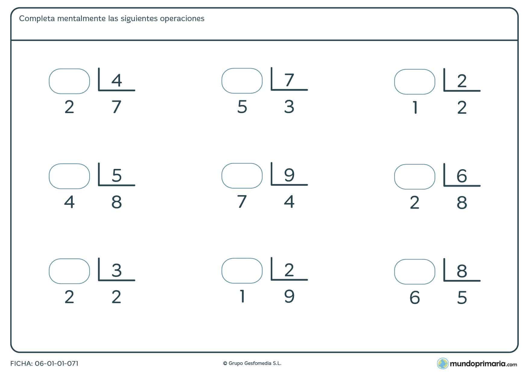Ficha de averiguar los dividendos de nueve divisiones que componen el ejercicio. Repasa divisiones de cuarto con esta ficha