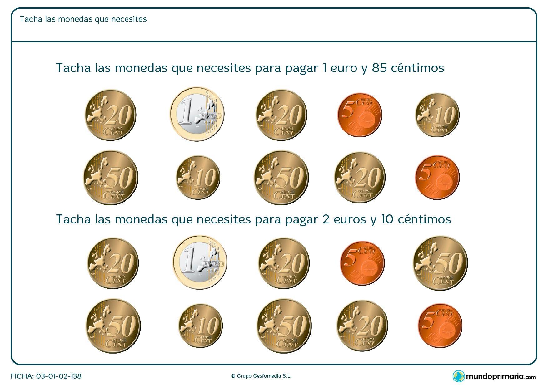 Ficha de calcular las monedas necesarias en la que hay que tachas los dibujos del dinero que suma la cantidad que se te indica.