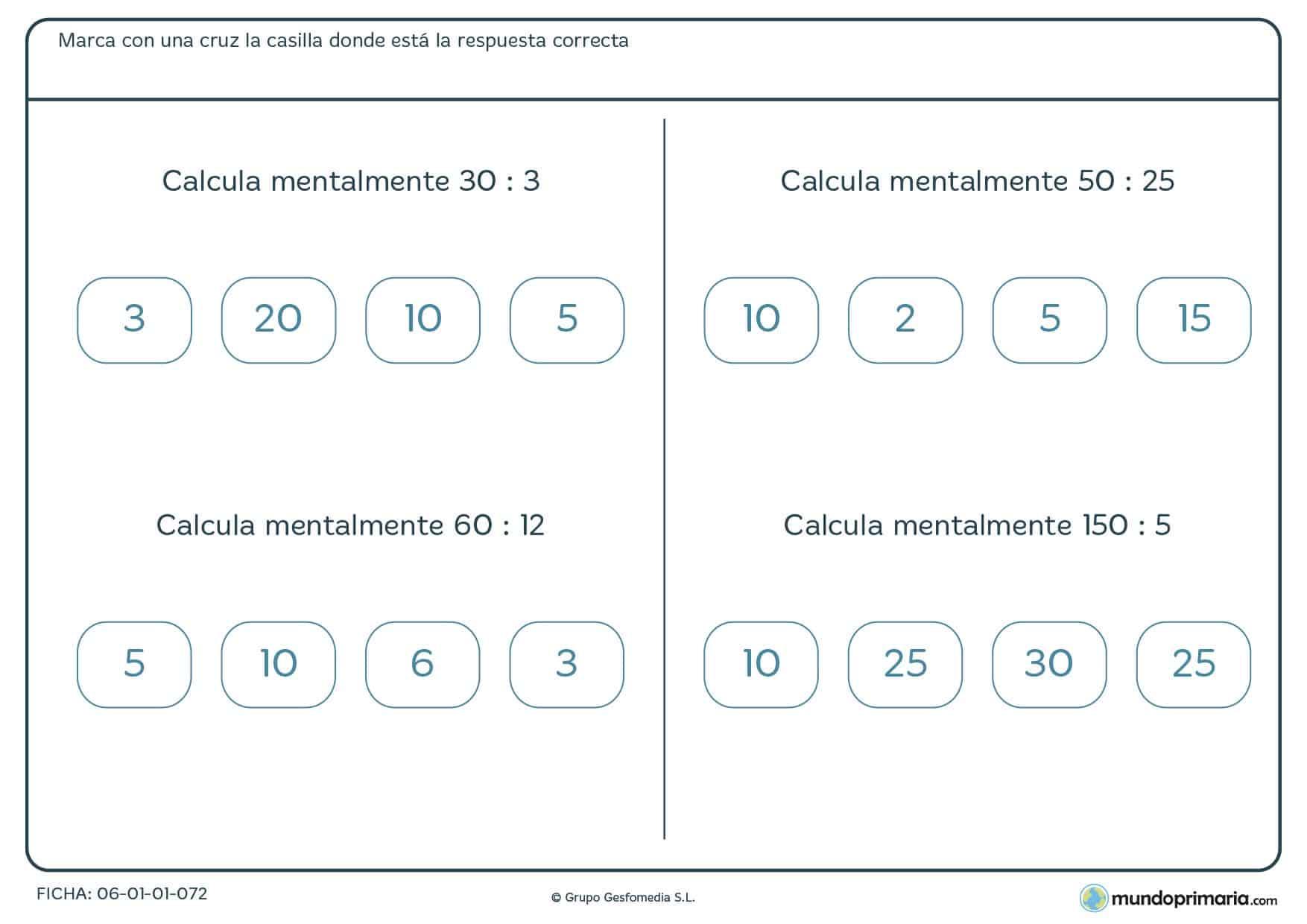 Ficha recomendada para los nueve y diez años consistente en resolver mentalmente divisiones y marcar con una cruz la solución