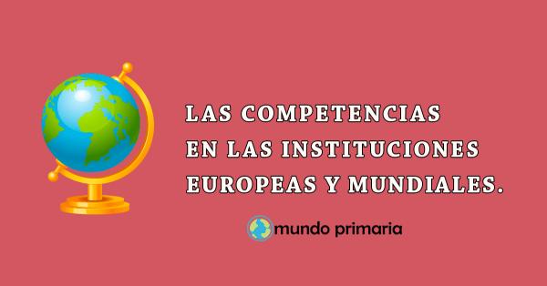 orden ecd/65/2015 sobre las competencias en las instituciones europeas y mundiales