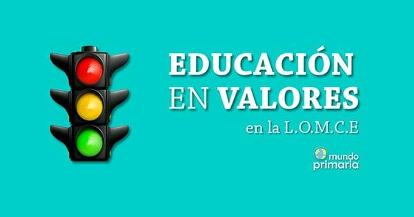 Educación en valores en la LOMCE qué es y cómo se lleva a cabo