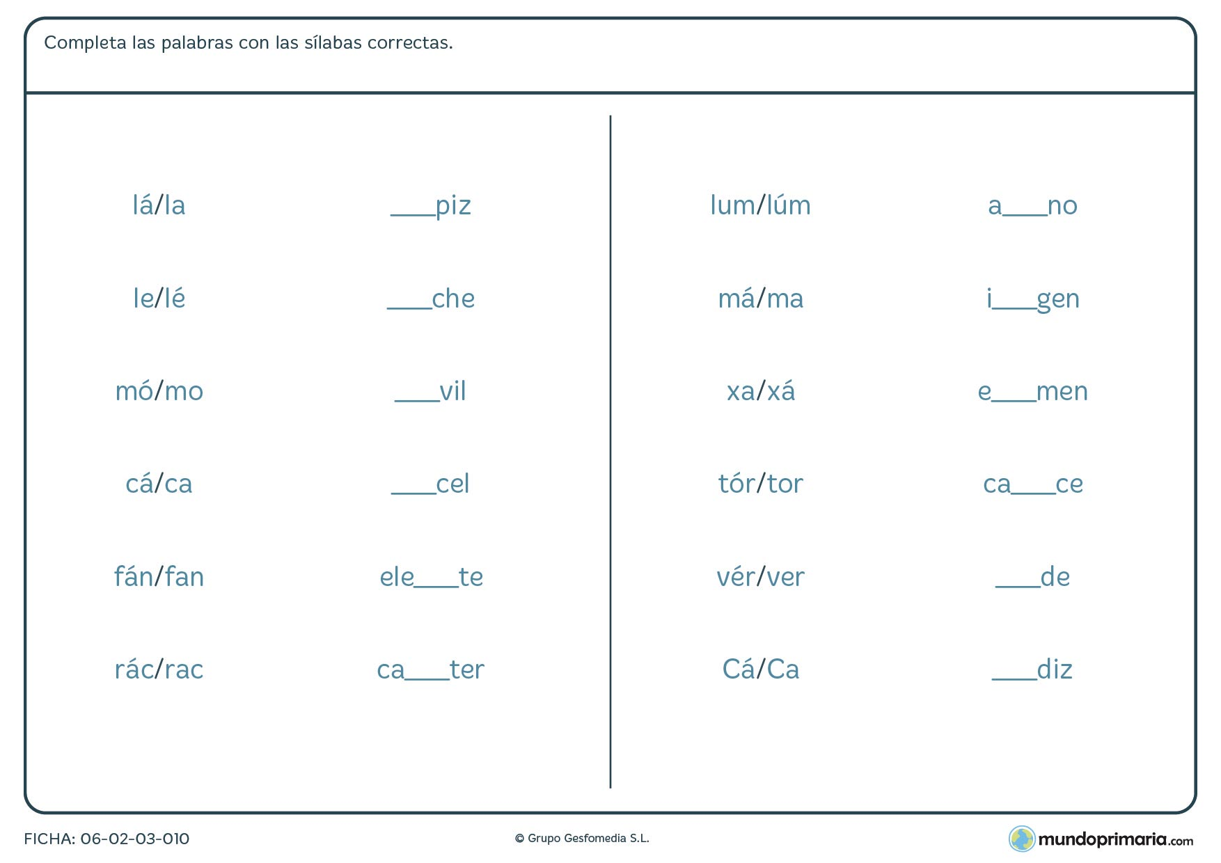Ficha de terminar las palabras propuestas con la sílaba que falta
