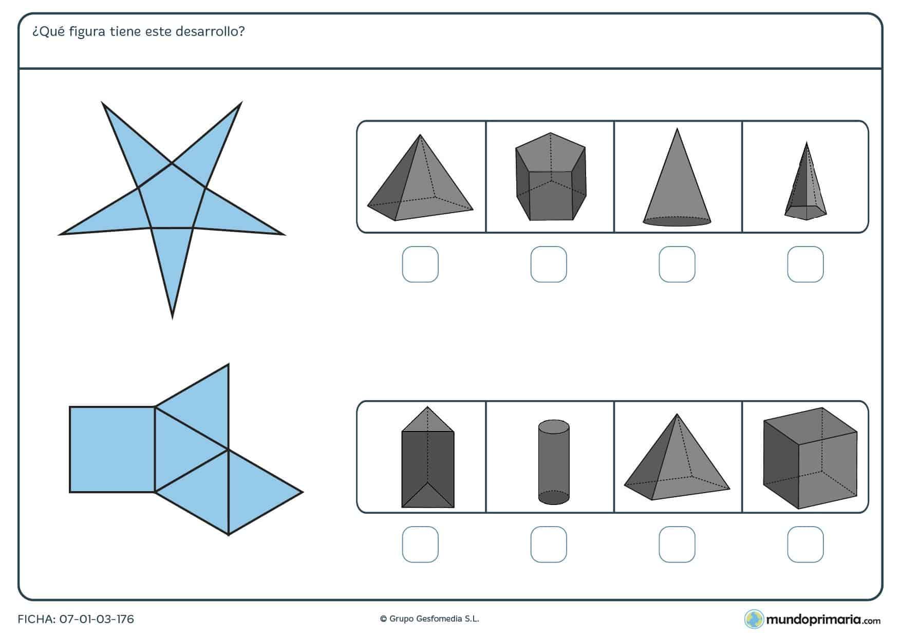 ¿Qué figuras tienen estos desarrollos? Observa atentamente y marca la respuesta correcta.