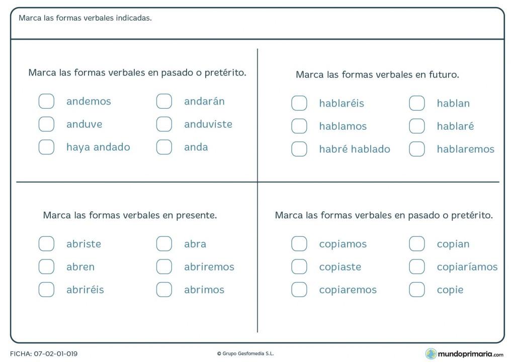 Marcar la forma de los verbos que se indiquen en el anunciado
