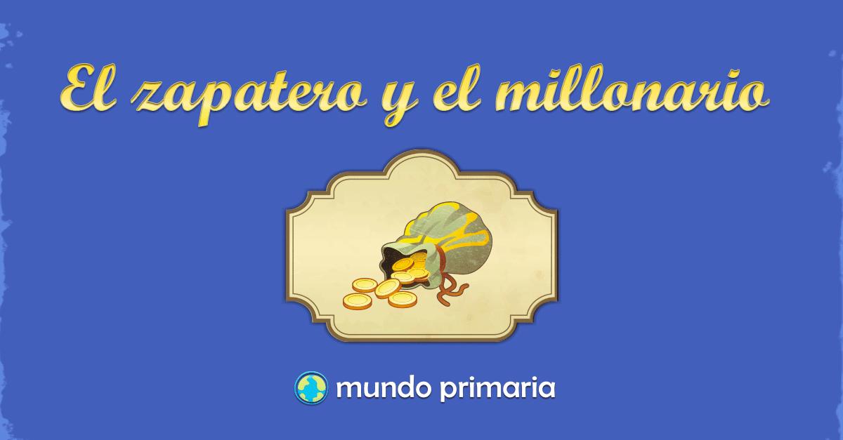 El zapatero y el millonario mundo primaria for Zapatero para ninos