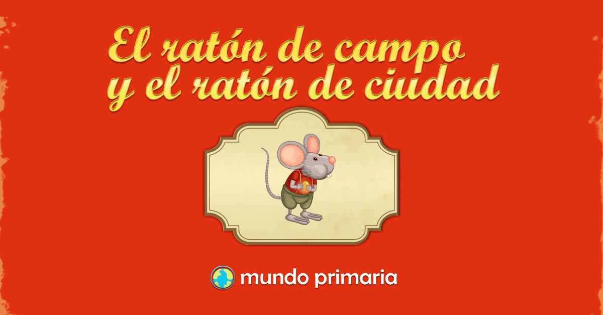 El Ratón De Campo Y El Ratón De Ciudad Mundo Primaria
