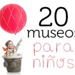 20 museos para niños