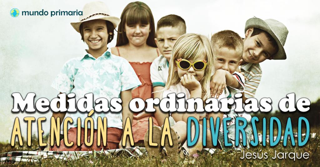 Medidas ordinarias de atención a la diversidad