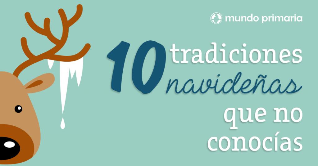 Navidad En El Mundo 10 Tradiciones Que No Conocías