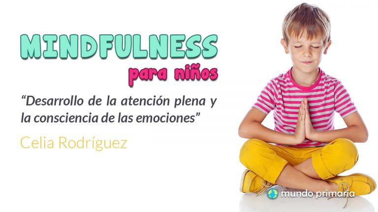 Mindfulness para niños: Desarrollo de la atención plena y la consciencia de las emociones