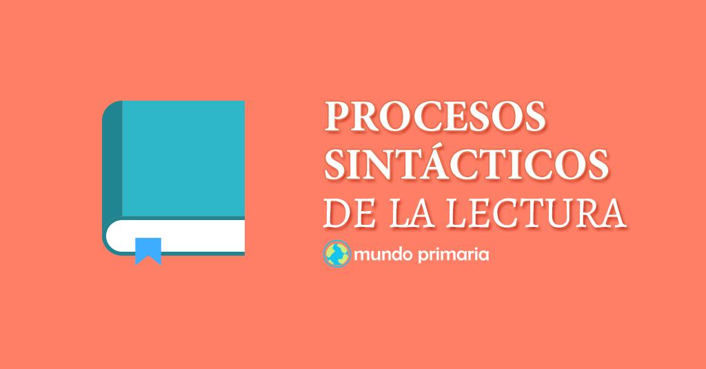 Los procesos sintácticos de la lectura