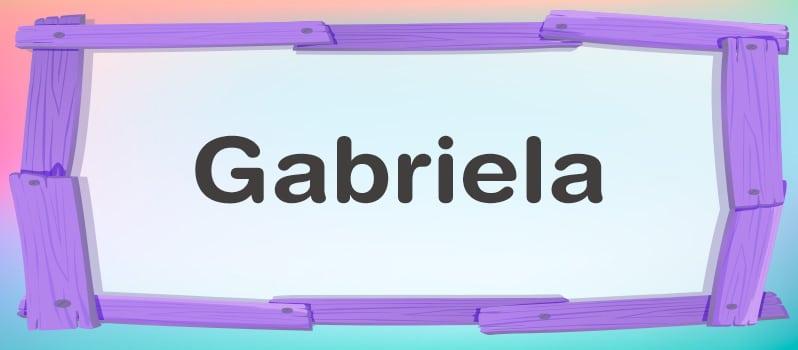 Gabriela significado