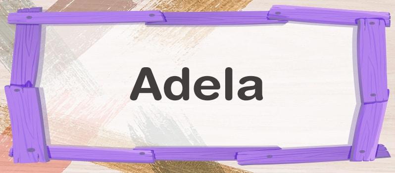 Qué significa Adela