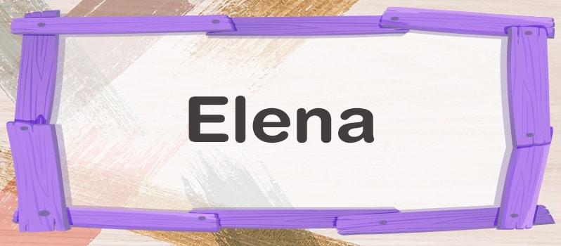 Significado del nombre Elena
