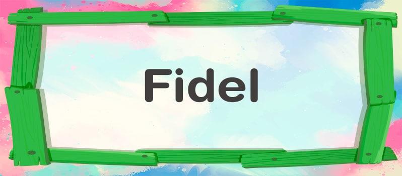 Cuál es el significado de Fidel