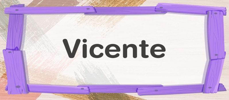 Cuál es el significado de Vicente