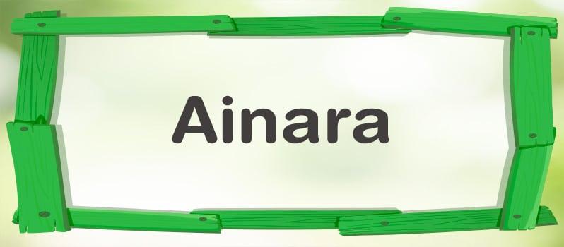 Nombre Ainara significado