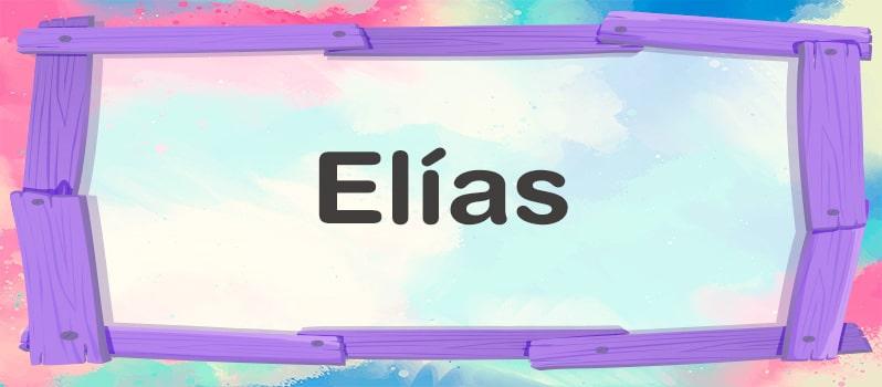Nombre Elías significado