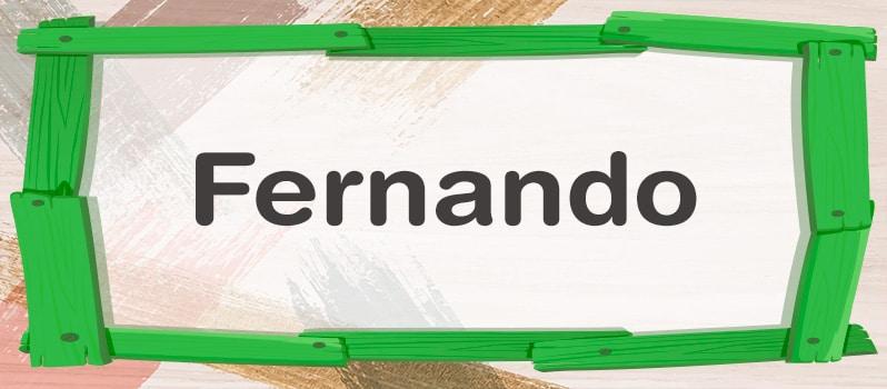 Nombre Fernando significado
