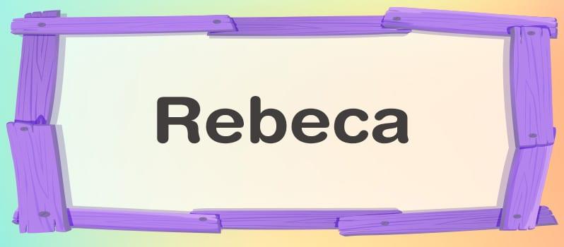 Nombre Rebeca significado