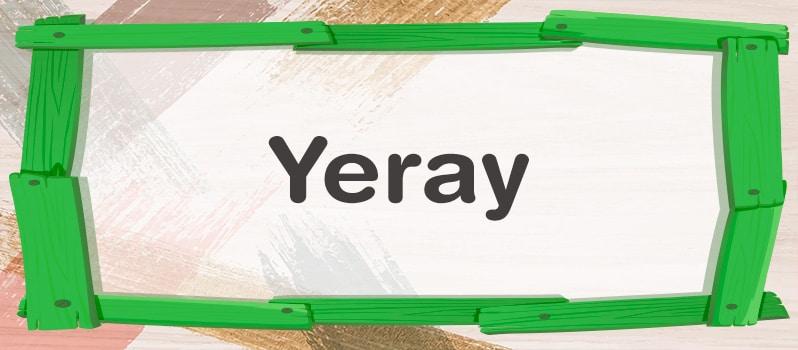 Nombre Yeray significado