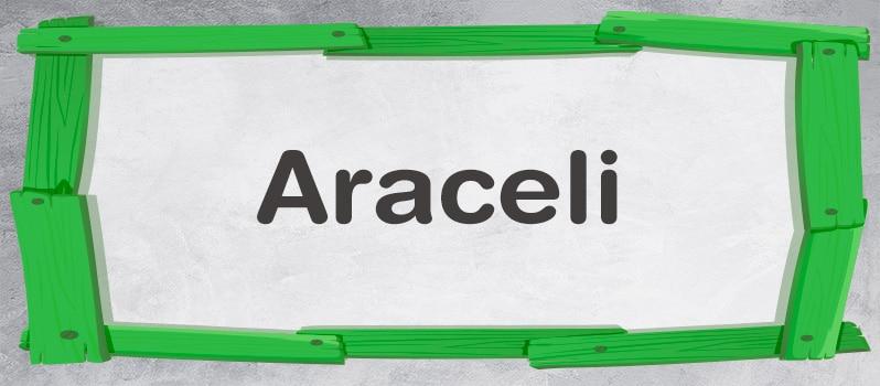 Qué significa Araceli