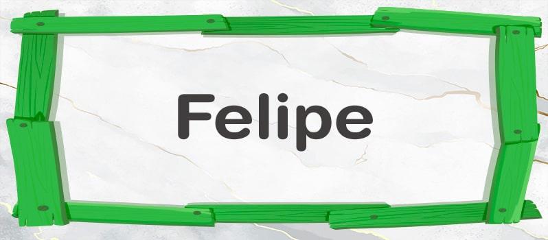 Qué significa Felipe