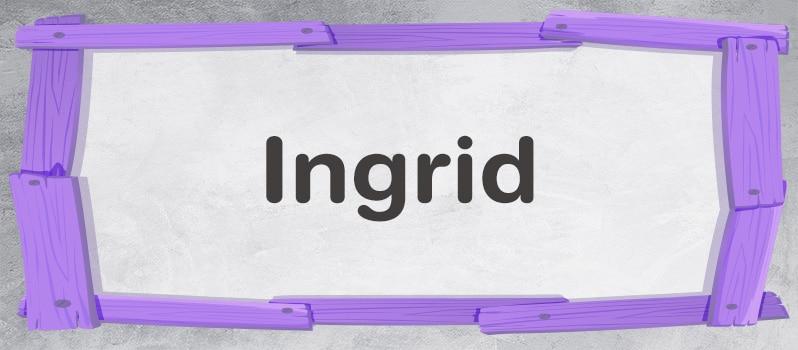 Qué significa Ingrid